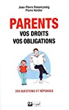 Parents, vos droits, vos obligations